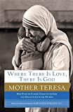 img - for Where There Is Love, There Is God: Her Path to Closer Union with God and Greater Love for Others book / textbook / text book