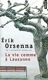 La Vie comme à Lausanne par Orsenna