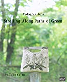 Yoko Saito's Strolling Along Paths of Green (English Version)