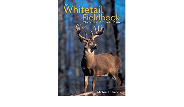 The Whitetail Fieldbook: The Visual Guide to Deer Hardcover - June 1, 2006: Amazon.com: Books