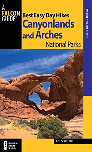 Best Easy Day Hikes Canyonlands and Arches National Parks (Best Easy Day Hikes Series) (Best Hikes In Arches National Park)