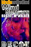 Wind Slayers (Decoy Series Book 3)