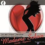Sex mit Deiner Traumfrau: Eine erotische Hypnose |  Madame Solair