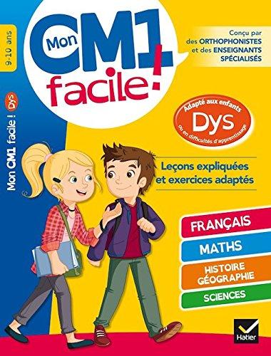 Mon CM1 Facile ! Adapté Aux Enfants DYS Et En Difficultés D'apprentissage French Edition