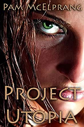 Project Utopia: A New World Order - Kindle edition by Pam McElprang
