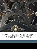 How to Build and Operate a Mobile-Home Park, Leno Ceno Michelon, 1171859570