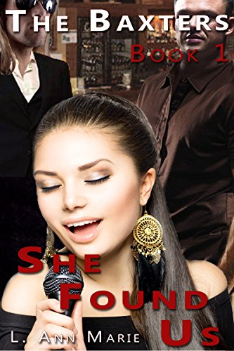 The Baxters - She Found Us: Book One by [Marie, L. Ann]