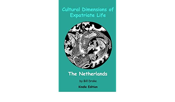 Cultural Dimensions of Expatriate Life in The Netherlands