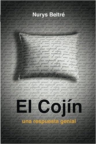 El Cojin: Una Respuesta Genial (Volume 1) (Spanish Edition ...