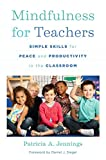 img - for Mindfulness for Teachers: Simple Skills for Peace and Productivity in the Classroom (The Norton Series on the Social Neuroscience of Education) book / textbook / text book