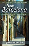 From Barcelona - Stories Behind the City, Second Edition by Jeremy Holland front cover