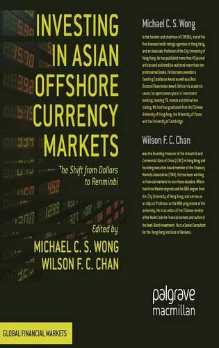 Investing In Asian Offshore Currency Markets  The Shift From Dollars To Renminbi  Global Financial Markets