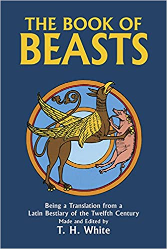 The Book of Beasts : Being a Translation from a Latin Bestiary of