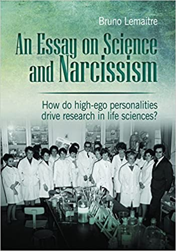 an essay on science and narcissism how do highego personalities  an essay on science and narcissism how do highego personalities drive  research in life sciences bruno lemaitre tom reed   amazoncom