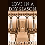 Love in a Dry Season | Shelby Foote