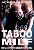 TABOO MILF – EROTICA SHORT STORY FOR MEN WITH EXPLICIT SEX: SMUT DEALERS OF EROTIC FICTION