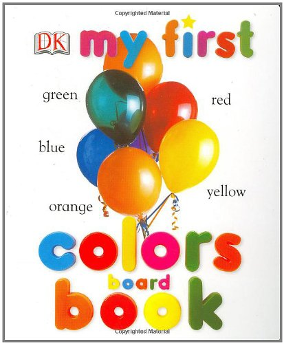 my first colors board book - Books About Colors