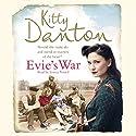 Evie's War: Evie's Dartmoor Chronicles, Book 1 Hörbuch von Kitty Danton Gesprochen von: Emma Powell