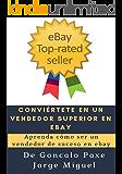 CONVIÉRTETE EN UN VENDEDOR SUPERIOR EN EBAY: Aprenda cómo ser un vendedor de suceso en ebay