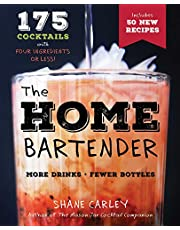 The Home Bartender, Second Edition: 175+ Cocktails Made with 4 Ingredients or Less (Cocktail Book, Easy Simple Recipes, Mixology, Bartending Tricks and Recipes)