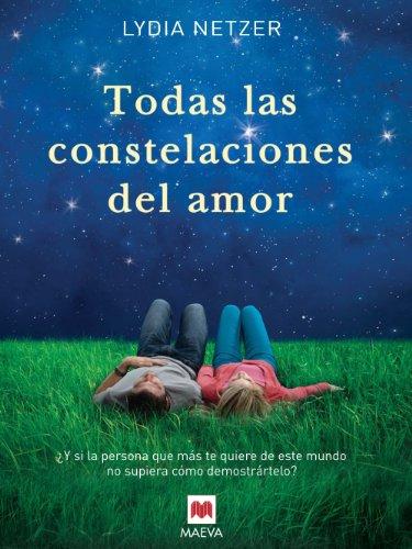 Todas las constelaciones del amor (Éxitos literarios) (Spanish Edition) by [Netzer