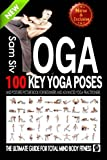 img - for Yoga: 100 Key Yoga Poses and Postures Picture Book for Beginners and Advanced Yoga Practitioners: The Ultimate Guide For Total Mind and Body Fitness (Meditation and Yoga by Sam Siv) (Volume 3) book / textbook / text book