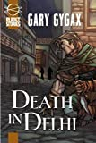 Front cover for the book Death in Delhi by Gary Gygax