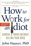 How to Work for an Idiot, Revised and Expanded with More Idiots, More Insanity, and More Incompetency, John Hoover, 160163191X