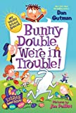 My Weird School Special: Bunny Double, We're in Trouble!, Dan Gutman, 0062284002