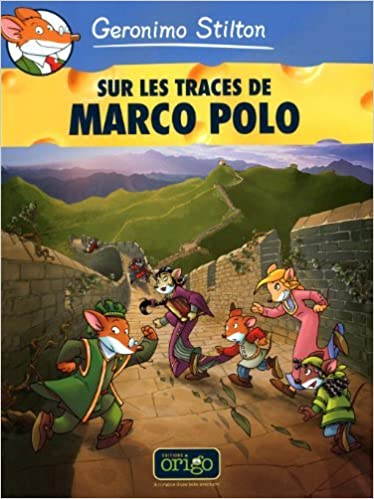Sur les traces de Marco Polo - N? 4 by Geronimo Stilton January 24 ...
