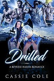 Drilled: A Reverse Harem Romance
