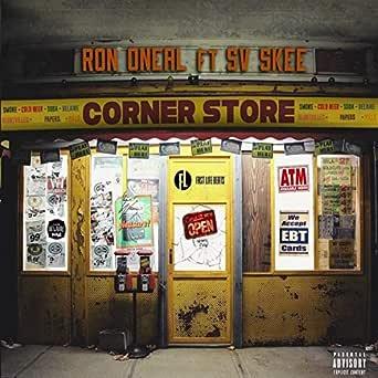 Corner Store (feat. Sv Skee) [Explicit] de RON ONEAL en ...