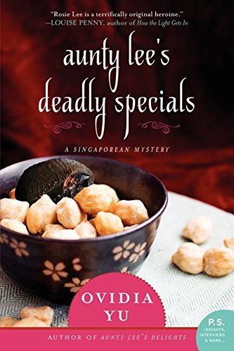 Aunty Lee's Deadly Specials: A Singaporean Mystery (The Aunty Lee Series) by Ovidia Yu (2014-09-30)