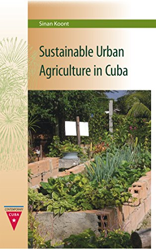 Sustainable Urban Agriculture in Cuba (Contemporary Cuba)