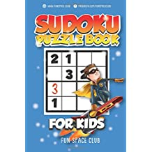 Sudoku Puzzle Books for Kids: 180 Sudoku Puzzles to Solve Kid Sudoku Easy to Hard (Large Print Sudoku Puzzle Books Activities Puzzle Books for Kids) (Volume 1)