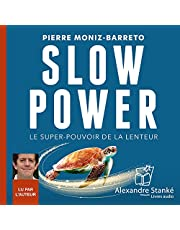Slow power: Le super-pouvoir de la lenteur