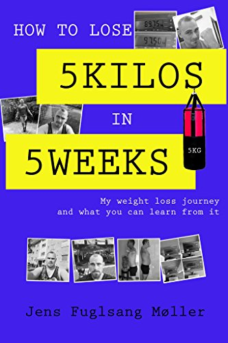 How to lose 5 kilos in 5 weeks: My weight loss journey and what you can learn from it (Diet To Lose 1 Kilo A Week)