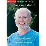 Yoga sin Edad, Volumen 1-S: Rutinas en Silla y de Pie