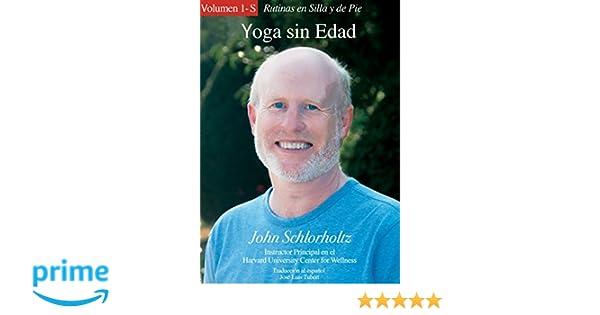 Amazon.com: Yoga sin Edad, Volumen 1-S: Rutinas en Silla y ...