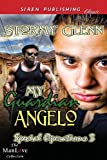 My Guardian Angelo [Special Operations 3] (Siren Publishing Classic Manlove)