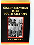 Soviet Relations with South East 9780710303431