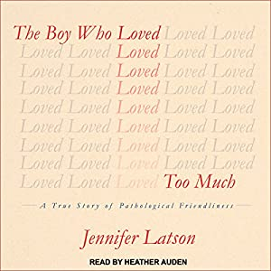 The Boy Who Loved Too Much Audiobook