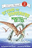 img - for Beyond the Dinosaurs: Monsters of the Air and Sea (I Can Read Level 2) book / textbook / text book