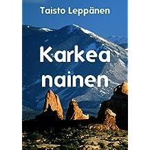 Karkea nainen (Finnish Edition)