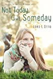 Not Today, but Someday, Lori Otto, 1482060930