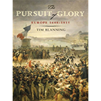 The Pursuit of Glory: The Five Revolutions that Made Modern Europe: 1648-1815 (The Penguin History of Europe) (English Edition)