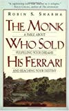 """""""The Monk Who Sold His Ferrari - A Fable About Fulfilling Your Dreams & Reaching Your Destiny"""" av Robin Sharma"""