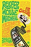 img - for Reefer Movie Madness: The Ultimate Stoner Film Guide Rev Edition by Shirley Halperin published by Harry N. Abrams, Inc. (2010) book / textbook / text book