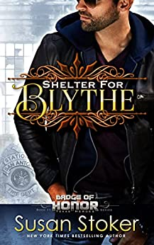 Shelter for Blythe (Badge of Honor: Texas Heroes Book 11) by [Stoker, Susan]