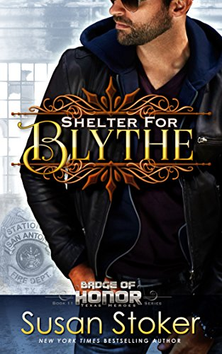 Shelter for Blythe (Badge of Honor: Texas Heroes Book 11) ()